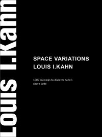 Space Variation: Louis I. Kahn