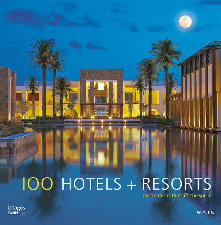 100 Hotels + Resorts: Destinations That Lift the Spirit
