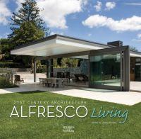 Alfresco Living: 21st Century Architecture