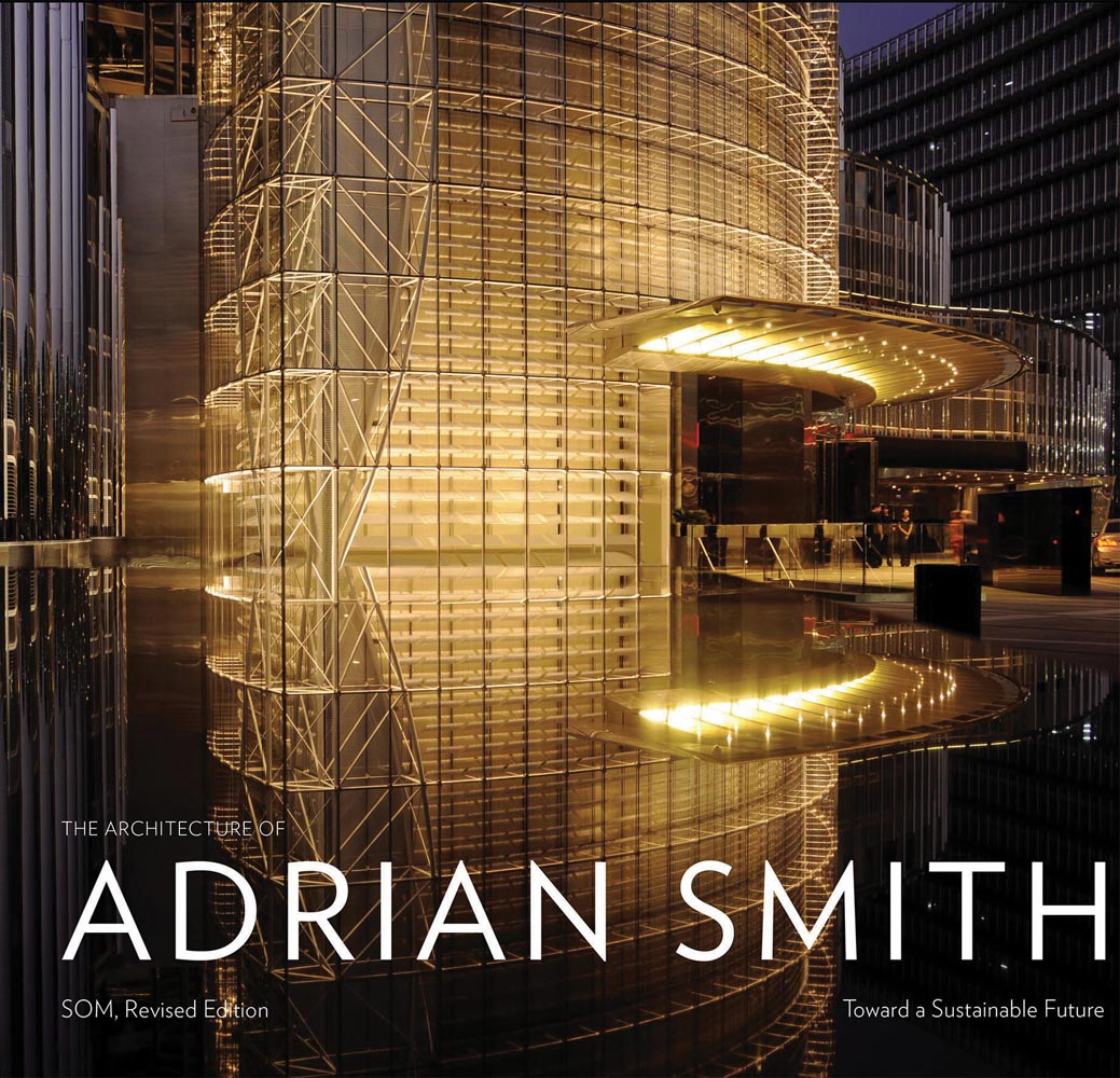 Architecture of Adrian Smith: Toward a Sustainable Future: The