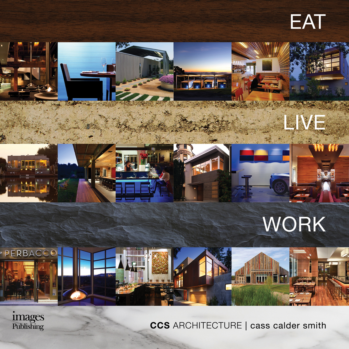 Eat Live Work - CCS Architecture: Monograph