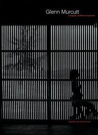 Glenn Murcutt: Singular Architectural Practice