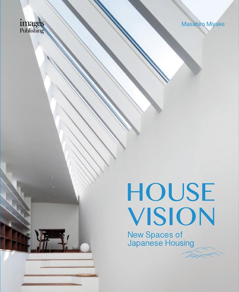 House Vision: New Spaces for Japanese Residential