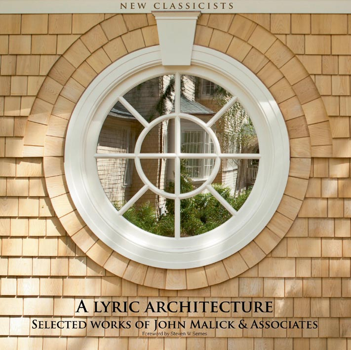 Lyric Architecture: Selected Works of John Malick and