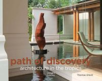 Path of Discovery: Architecture in the Tropics