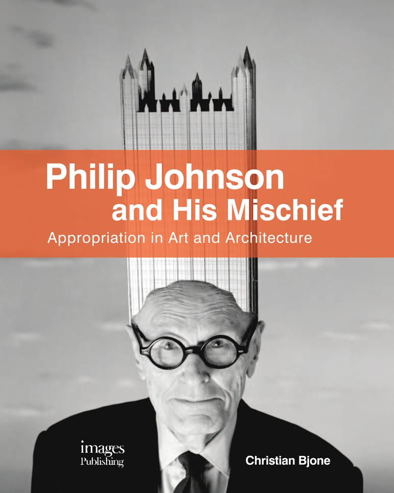 Philip Johnson and His Mischief