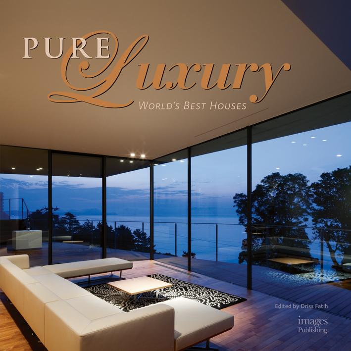 Pure Luxury: World's Best Houses