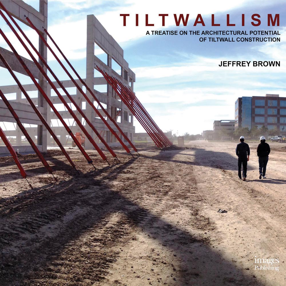 Tiltwallism: A Treatise on the Architectural Potential of Tilt Wall