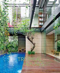 Tropical Houses: Equatorial Living Redefined