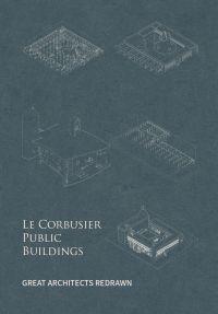 Le Corbusier Public Buildings