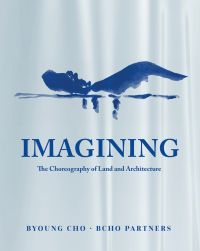 The Choreography of Land Architecture